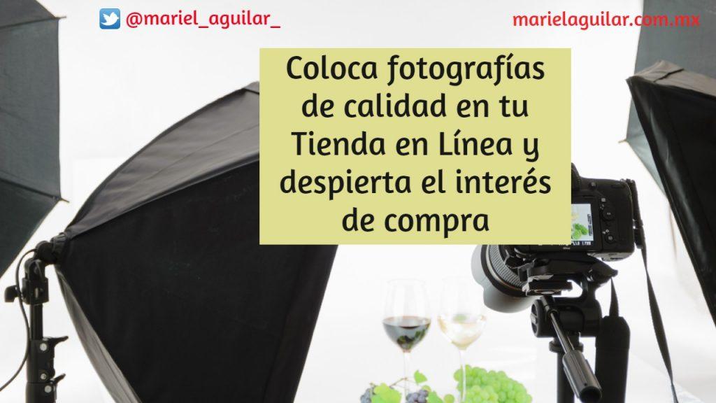 Coloca fotografias de calidad en tu Tienda en Linea e incremente el interes del cliente