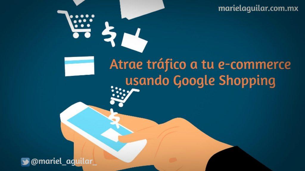 Atrae tráfico a tu E-commerce a través de Google Shopping