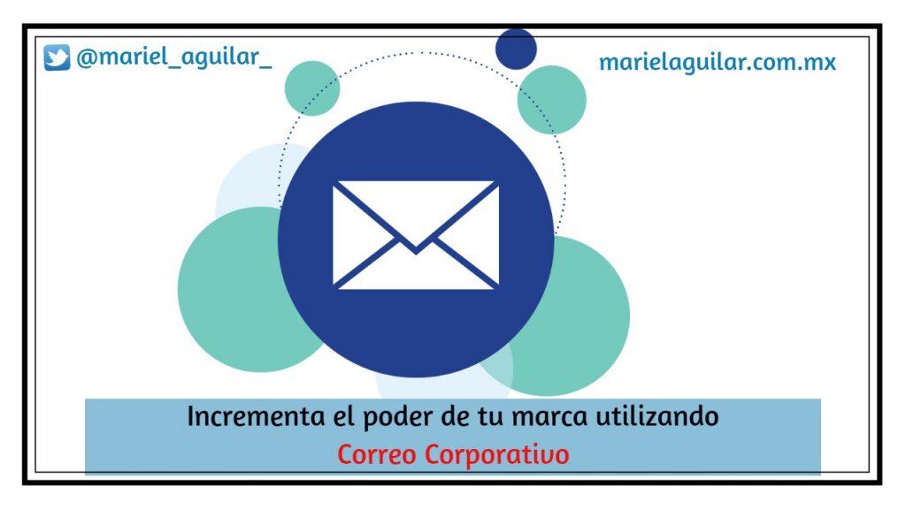 Incrementa el poder de tu marca implementando correo corporativo