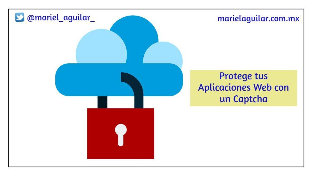 Protege tus Aplicaciones Web con un Captcha